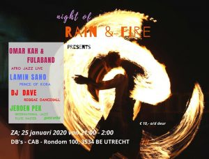 25 January 2020: Night of Rain & Fire, feat. Omar Ka & Band, Lamin Saho, special guest Jeroen Pek